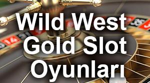 wild west gold slot oyunları kazandırıyor