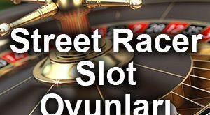 Street Racer Slot Oyunları Kazandırıyor